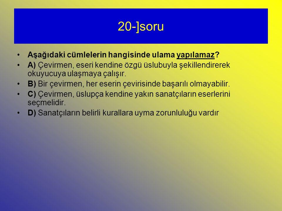 20-]soru Aşağıdaki cümlelerin hangisinde ulama yapılamaz